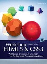 Workshop HTML5 & CSS3: Weblayouts professionell umsetzen - ein Einstieg in die Frontendentwicklung